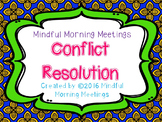 Mindful Morning Meetings:  Conflict Resolution