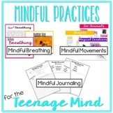 MINDFUL PRACTICES for the Teenage Mind