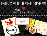 Mindful Reminders for Teachers