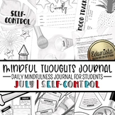Mindful Thoughts Journal: July/Self-Control Mindfulness Activities for Students