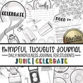 Mindful Thoughts Journal: June/Celebrate Mindfulness Activities for Students
