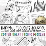 Mindful Thoughts Journal: Spring Break / Being Present Mindfulness Activities