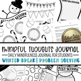 Mindful Thoughts Journal: Winter Break / Problem Solving Mindfulness Activities