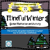 Mindful Winter Guided Meditation and Activity, SEL, Calm,