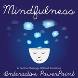 Mindfulness- A Tool to Manage Difficult Emotions | Interactive PowerPoint Bundle