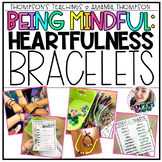 Mindfulness Activities: HEARTFULNESS BRACELETS