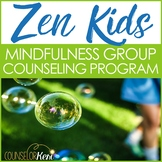 Zen Kids Mindfulness Group Counseling Curriculum Mindfulness Activities for Kids