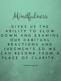 Mindfulness Gives Us.......