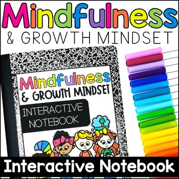 Mindfulness & Growth Mindset Interactive Notebook
