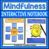 Mindfulness Activities For SEL and Counseling Interactive Notebooks