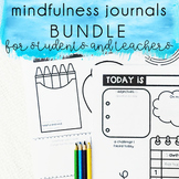 Mindfulness Journals BUNDLE for Students & Teachers