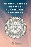 Mindfulness Minute: Flashcard Prompts