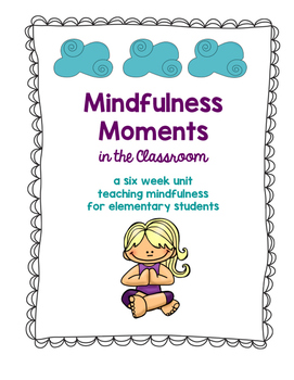 Mindfulness Moments in the Classroom