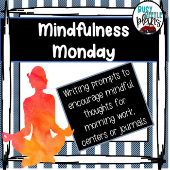 Mindfulness Monday, Writing Prompts, Morning Work, Literacy Centers, Well Being