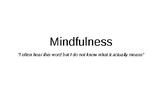 Mindfulness - PPT Lesson 45-60mins