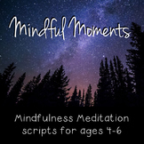 Mindfulness: Pre-K and SK Mindful Moments
