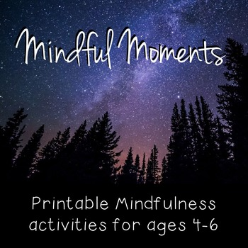Mindfulness: Pre-K and SK Mindful Moments - PRINT AND GO
