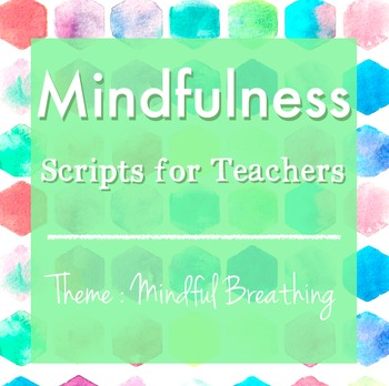 Mindfulness: Scripts for Teachers (Week Two)