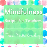 Mindfulness: Scripts for Teachers (Week Two)