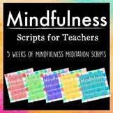 Mindfulness: Scripts for Teachers BUNDLE