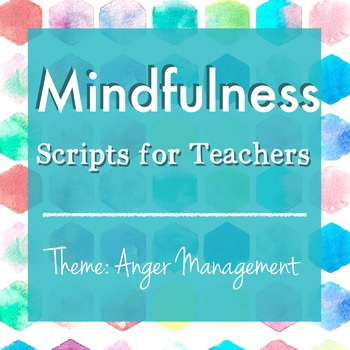 Mindfulness: Scripts for Teachers (Week Four)