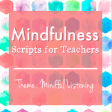 Mindfulness: Scripts for Teachers (Week One)