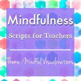 Mindfulness: Scripts for Teachers (Week Three)