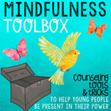 Mindfulness Activities: School Counseling Tools for Coping Skills, Focus & Calm