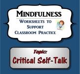 Mindfulness Worksheet - Critical Self-Talk (w/script)