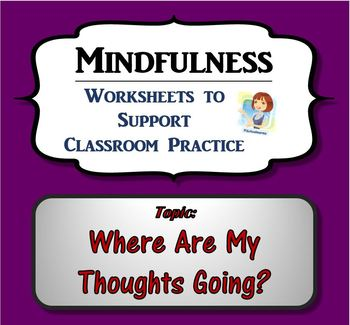 Mindfulness Worksheet - Where Are My Thoughts Going?