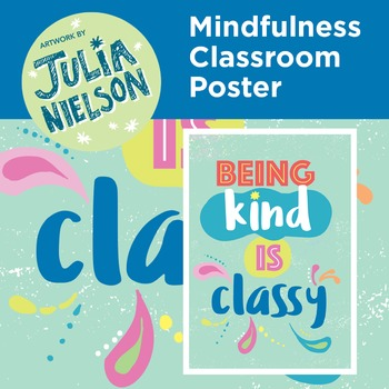 Mindfulness classroom poster - Being kind is classy