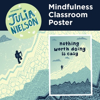 Mindfulness classroom poster - Nothing worth doing is easy