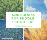Mindfulness for Middle Schoolers: A 4-Session Program for