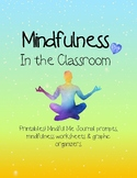 Mindfulness in the Classroom Worksheets, Journal Prompts,