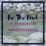 Mindfulness lesson: Be the Pond