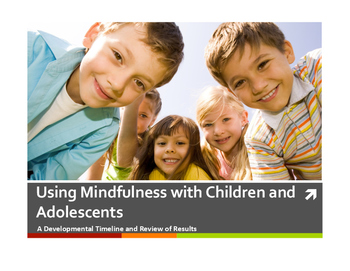 Mindfulness with Children and Adolescents: A Developmental Timeline