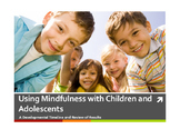 Mindfulness with Children and Adolescents: A Developmental
