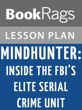Mindhunter: Inside the FBI's Elite Serial Crime Unit Lesson Plans
