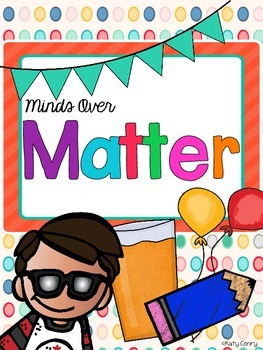 Minds Over MATTER: Solids, Liquids, and Gases