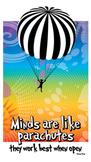 "Minds are like parachutes...8.5"" x 14"""