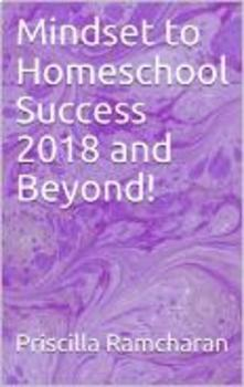 Mindset to Homeschool Success 2018 and Beyond!