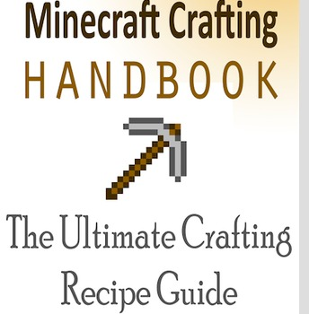 Minecraft Crafting Recipes: The Ultimate Crafting Recipe Guide STEM