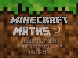 Minecraft Maths 2 - Addition and Subtraction of Decimals