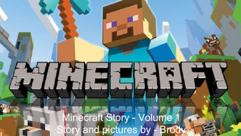 Minecraft Story - By - Brody - First Grade - Volume 1