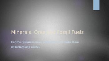 Minerals, Ores, Fossil Fuels