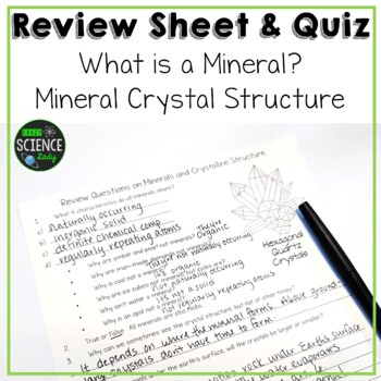 Minerals and Crystals Review Sheet and Quiz