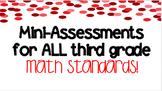 Mini-Assessments for ALL third grade MATH Standards!
