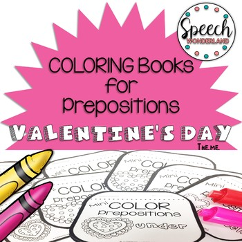 Mini Coloring Books for Prepositions - Valentine\'s Day Theme | TpT