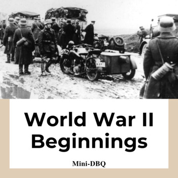 World War II Beginnings Mini-DBQ