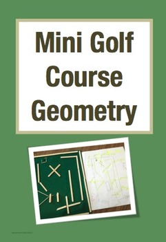 Mini Golf Course Geometry: A Math Project for Designing and Building(Grades 3-5)